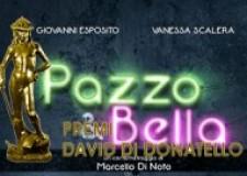 PAZZO & BELLA – NOMINATION AI DAVID DI DONATELLO 2018
